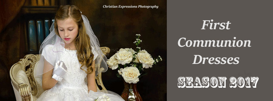 First Communion Dresses Season 2017